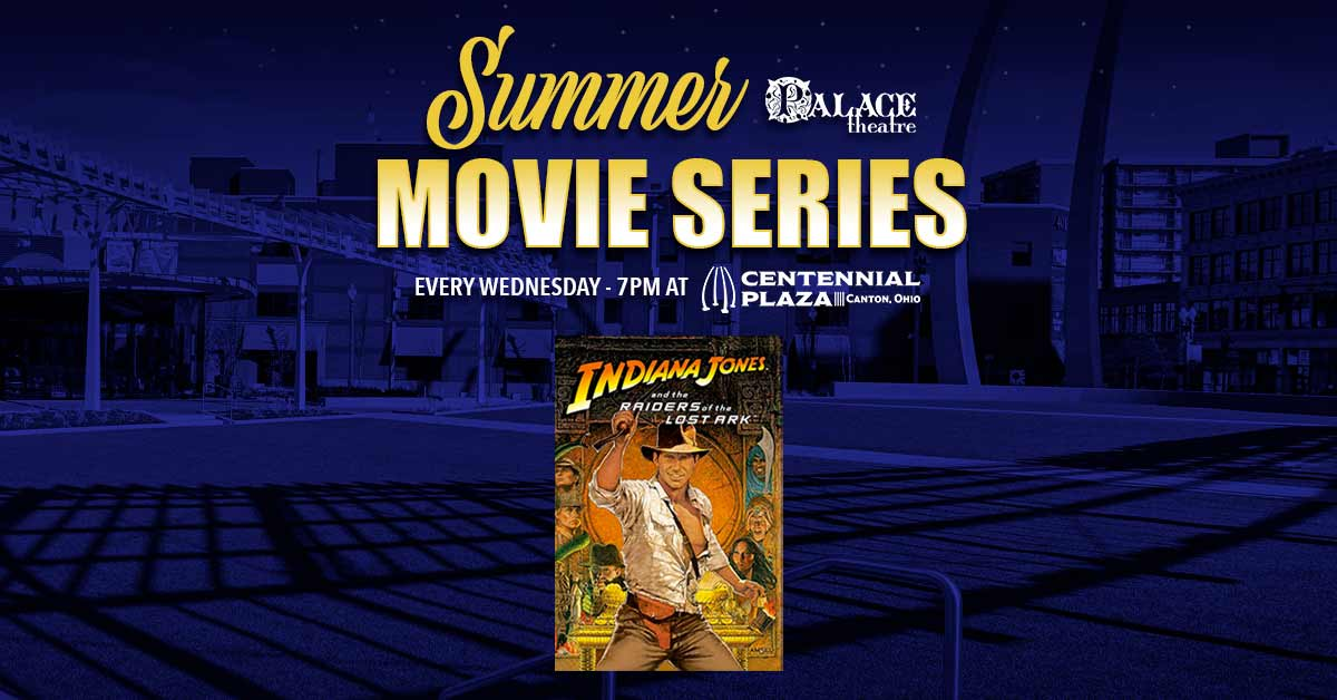 2021 Summer Movie Series: Indiana Jones and the Raiders of the Lost Ark